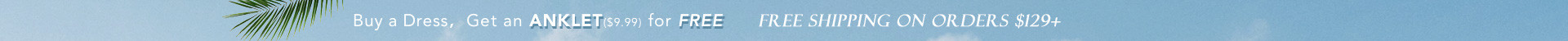 Get an anklet for free!